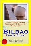 Bilbao, San Sebastian & Basque Region of Spain Travel Guide - Sightseeing, Hotel, Restaurant & Shopping Highlights (Illustrated) (English Edition)