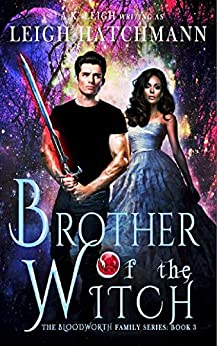 Brother of the Witch: Book #3 in the Bloodworth Family Paranormal Romance series by [Leigh Hatchmann, A.K. Leigh]