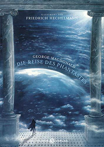 Die Reise des Phantastes: Illustriert von Friedrich Hechelmann