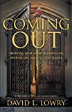 Coming Out: Emerging From Shame & Confusion, Opening The Door To Light & Love.