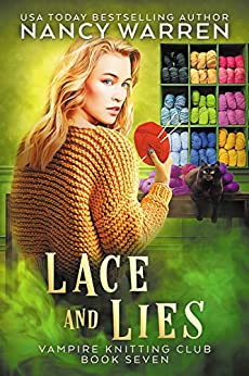 Lace and Lies: A paranormal cozy mystery (Vampire Knitting Club Book 7) by [Nancy Warren]