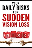 Your Daily Risks for Sudden Vision Loss