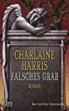 Charlaine Harris: Falsches Grab