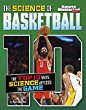 The Science of Basketball: The Top Ten Ways Science Affects the Game (Sports Illustrated Kids: Top 10 Science) - Matt Chandler