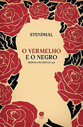 O Vermelho e o Negro: Crônica do Século XIX