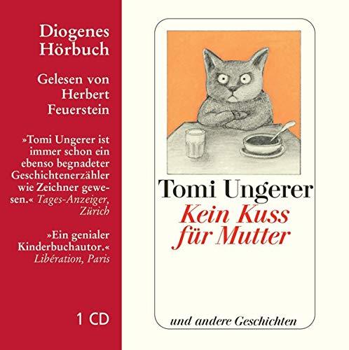 Kein Kuss für Mutter: und andere Geschichten (Diogenes Hörbuch)