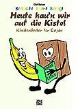 Kräsch! Bum! Bäng! Heute hau'n wir auf die Kiste: Kinderlieder für Cajón (Kräsch! Bum! Bäng! Cajón für Kinder / Die kinderleichte Cajónschule für Kinder)