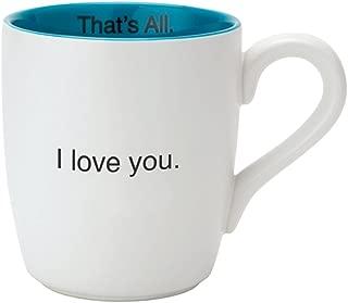 Santa Barbara Design Studio I Love You That's All Mug, 16 oz