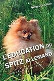 L'EDUCATION DU SPITZ ALLEMAND: Toutes les astuces pour un Spitz Allemand bien éduqué