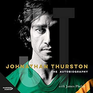 Johnathan Thurston     The Autobiography              By:                                                                                                                                 Johnathan Thurston,                                                                                        James Phelps                               Narrated by:                                                                                                                                 James Phelps                      Length: 8 hrs and 19 mins     32 ratings     Overall 4.6