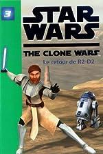 Star Wars Clone Wars 03 - Le retour de R2-D2 de Jonathan Loizel