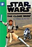 Star Wars The Clone Wars, Tome 3 - Le retour de R2-D2