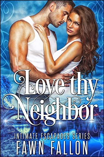 Love Thy Neighbor (Intimate Escapades Book 1) (English Edition)