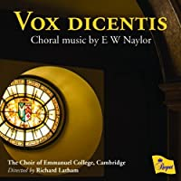 Vox Dicentis: Choral Music By Ew Naylor by Naylor