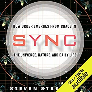 Sync     How Order Emerges from Chaos in the Universe, Nature, and Daily Life              Auteur(s):                                                                                                                                 Steven Strogatz                               Narrateur(s):                                                                                                                                 Kevin T. Collins                      Durée: 13 h et 58 min     4 évaluations     Au global 4,8