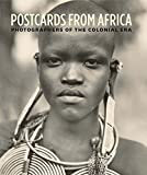 Postcards from Africa: Photographers of the Colonial Era - Christraud M. Geary