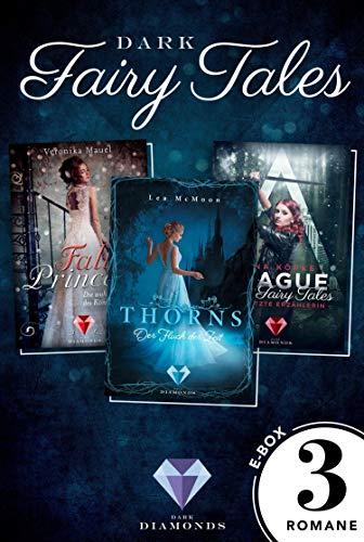 Dark Fairy Tales: Drei düster-romantische Märchenromane in einer E-Box