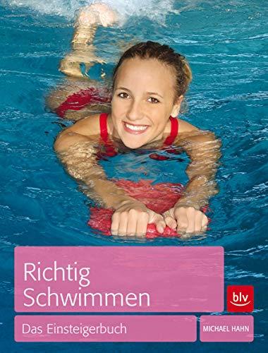 Richtig Schwimmen: Das Einsteigerbuch