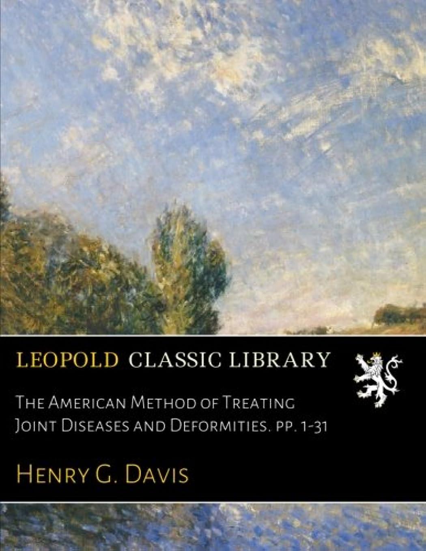 煙突重要なコールThe American Method of Treating Joint Diseases and Deformities. pp. 1-31