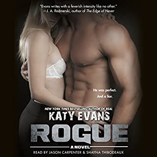 Rogue                   Written by:                                                                                                                                 Katy Evans                               Narrated by:                                                                                                                                 Jason Carpenter,                                                                                        Shayna Thibodeaux                      Length: 9 hrs and 42 mins     1 rating     Overall 5.0
