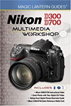 Magic Lantern Guides®: Nikon D300/D700 Multimedia Workshop