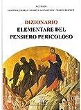 DIZIONARIO ELEMENTARE DEL PENSIERO PERICOLOSO (DIZIONARI DEL TIMONE)...
