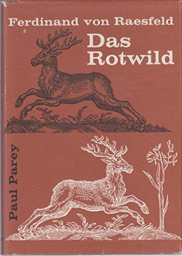 Das Rotwild. Naturgeschichte, Hege u. Jagd.