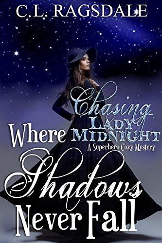 Where Shadows Never Fall (Chasing Lady Midnight Book 2) (English Edition)