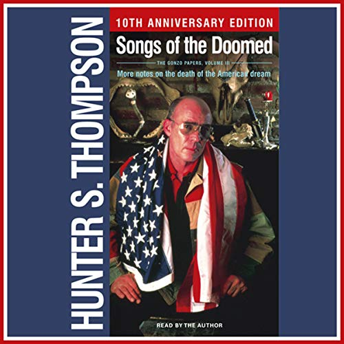 Songs of the Doomed Audiobook By Hunter S. Thompson cover art