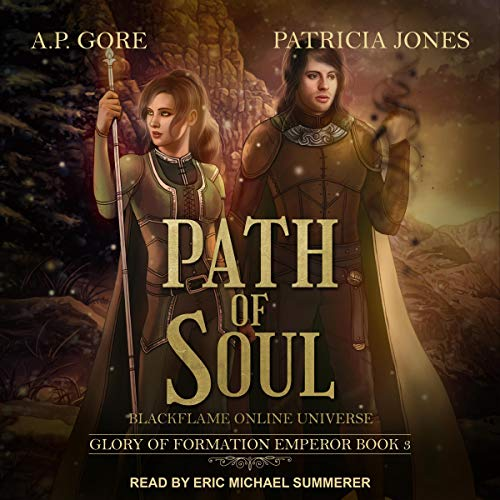 Path of Soul: BlackFlame Online Universe Audiobook By A.P. Gore, Patricia Jones cover art