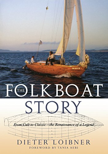 Folkboat Story: From Cult to Classic -- The Renaissance of a Legend (English Edition)