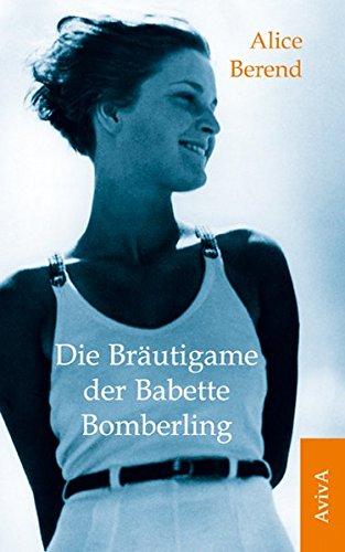 Die Bräutigame der Babette Bomberling: Roman