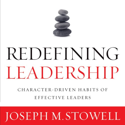 Redefining Leadership     Character-Driven Habits of Effective Leaders              By:                                                                                                                                 Joseph Stowell                               Narrated by:                                                                                                                                 Maurice England                      Length: 6 hrs and 21 mins     7 ratings     Overall 4.9