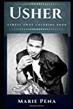 Usher Stress Away Coloring Book: An Adult Coloring Book Based on The Life of Usher. (Usher Stress Away Coloring Books)