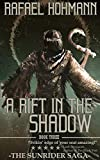 A Rift in the Shadow (Book 3 of 3 in The SunRider Saga Trilogy)