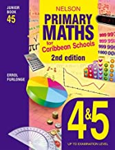 Nelson Primary Maths for Caribbean Schools Junior Book 4&5 2nd Edition (Bk. 4 & 5)