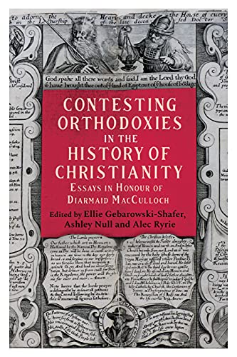 Contesting Orthodoxies in the History of Christianity
