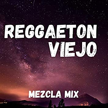 Reggaeton Viejo Mezcla Mix