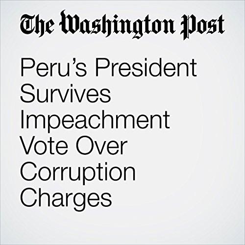 Peru's President Survives Impeachment Vote Over Corruption Charges copertina