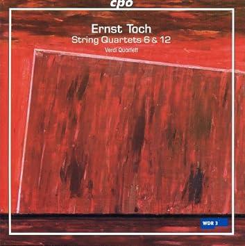 Toch: String Quartets Nos. 6 & 12
