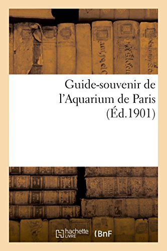 Collectif: Guide-Souvenir de l'Aquarium de Paris (Sciences)