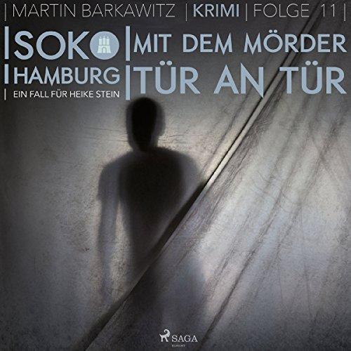 Mit dem Mörder Tür an Tür     SoKo Hamburg - Ein Fall für Heike Stein 11              Autor:                                                                                                                                 Martin Barkawitz                               Sprecher:                                                                                                                                 Tanja Klink                      Spieldauer: 3 Std. und 5 Min.     6 Bewertungen     Gesamt 3,8