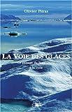 La Voie des glaces. Le passage du Nord-Ouest à la voile
