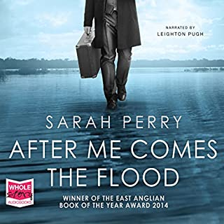 After Me Comes the Flood                   By:                                                                                                                                 Sarah Perry                               Narrated by:                                                                                                                                 Leighton Pugh                      Length: 6 hrs and 35 mins     17 ratings     Overall 3.6