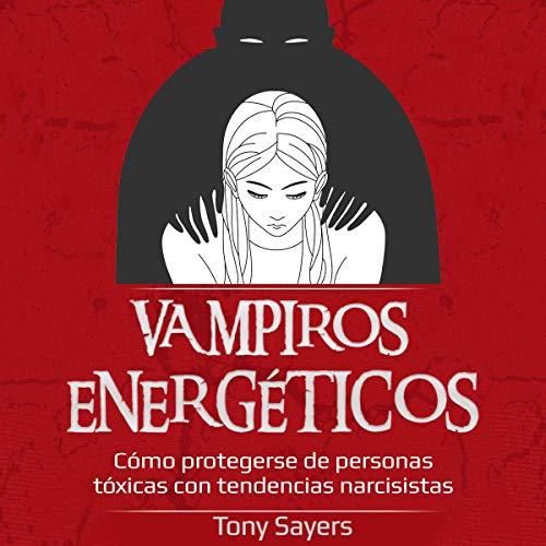 Vampiros Energéticos [Energy Vampires] audiobook cover art