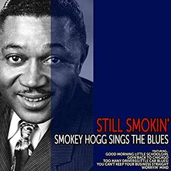 Still Smokin' - Smokey Hogg Sings the Blues