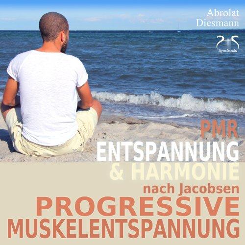 Progressive Muskelentspannung nach Jacobsen - Entspannung & Harmonie - PMR