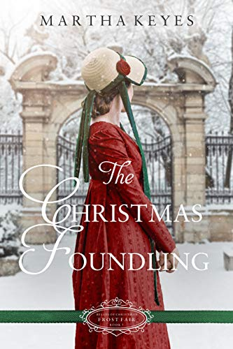 The Christmas Foundling: A Christmas Regency Romance (Belles of Christmas: Frost Fair Book 5) by [Martha Keyes]