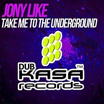 Take Me To The Underground