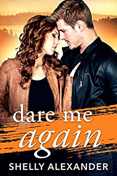 Dare Me Again (Angel Fire Falls Book 2) by [Shelly Alexander]